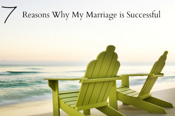 7 Reasons Why My Marriage is Successful
