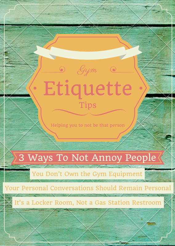 Gym Etiquette Tips – AKA Don't Be That Person At The Gym