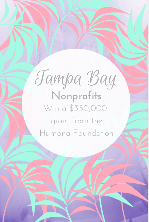 Tampa Bay Nonprofits, Win a Grant From the Humana Foundation