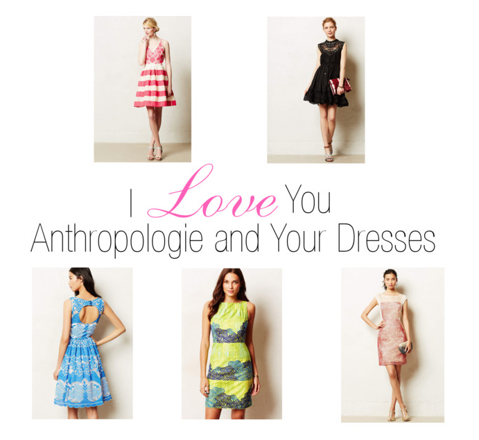 I Love You, Anthropologie Dresses