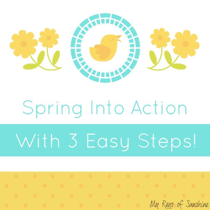 Spring Into Action With 3 Easy Steps!