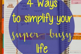 4 Ways to Simplify Your Crazy Busy Life