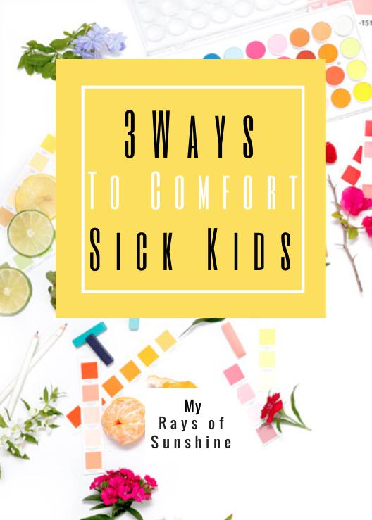 3 Ways to Comfort Sick Kids
