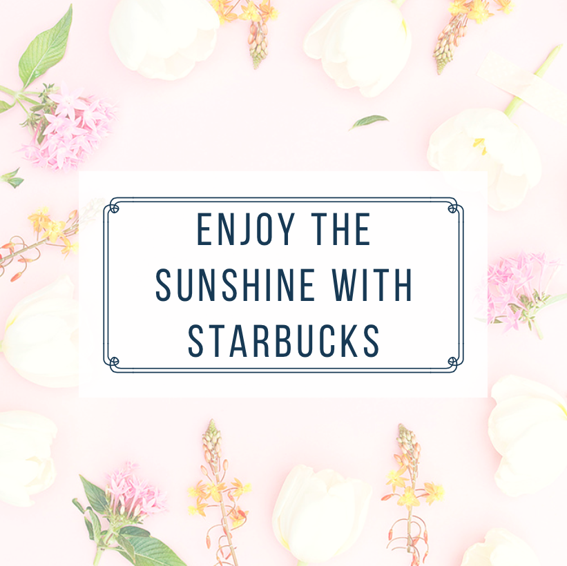 Enjoy the Sunshine With Starbucks