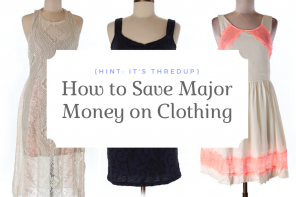 How to Save Major Money on Clothing {Hint: It's ThredUp}