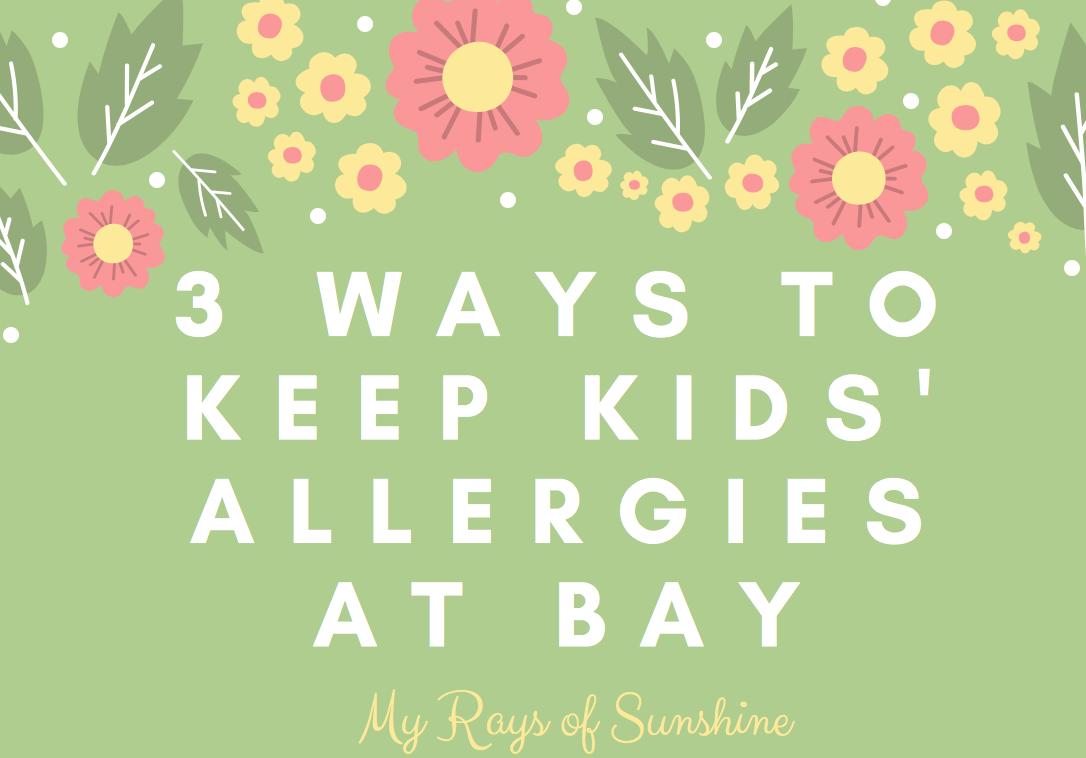 3 Ways To Keep Kids' Allergies At Bay + Giveaway
