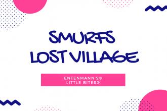SMURFS LOST VILLAGE AND ENTENMANN'S® LITTLE BITES®