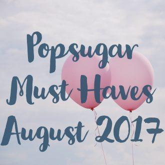 POPSUGAR Must Have August 2017