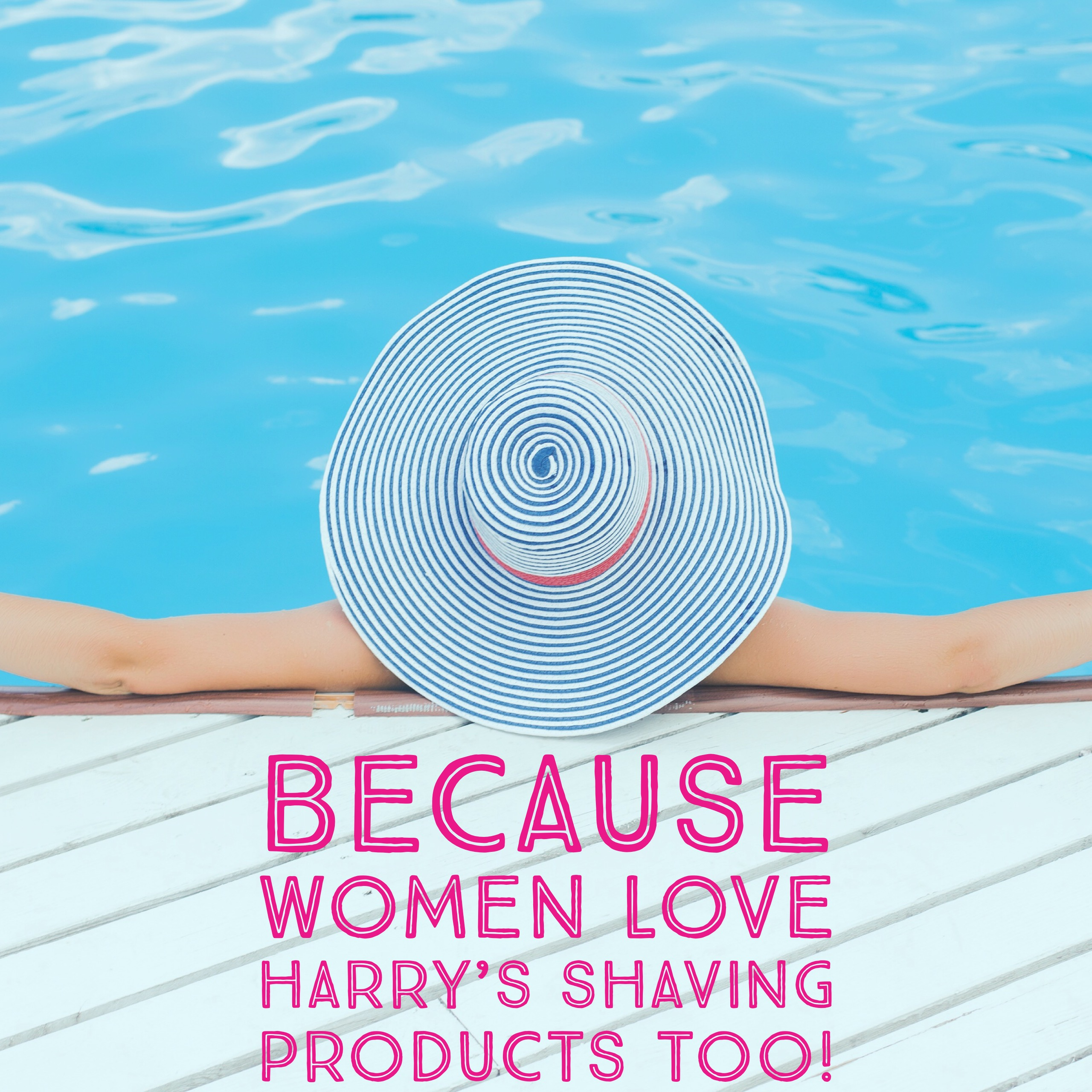 Because Women Love Harry's Shaving Products Too