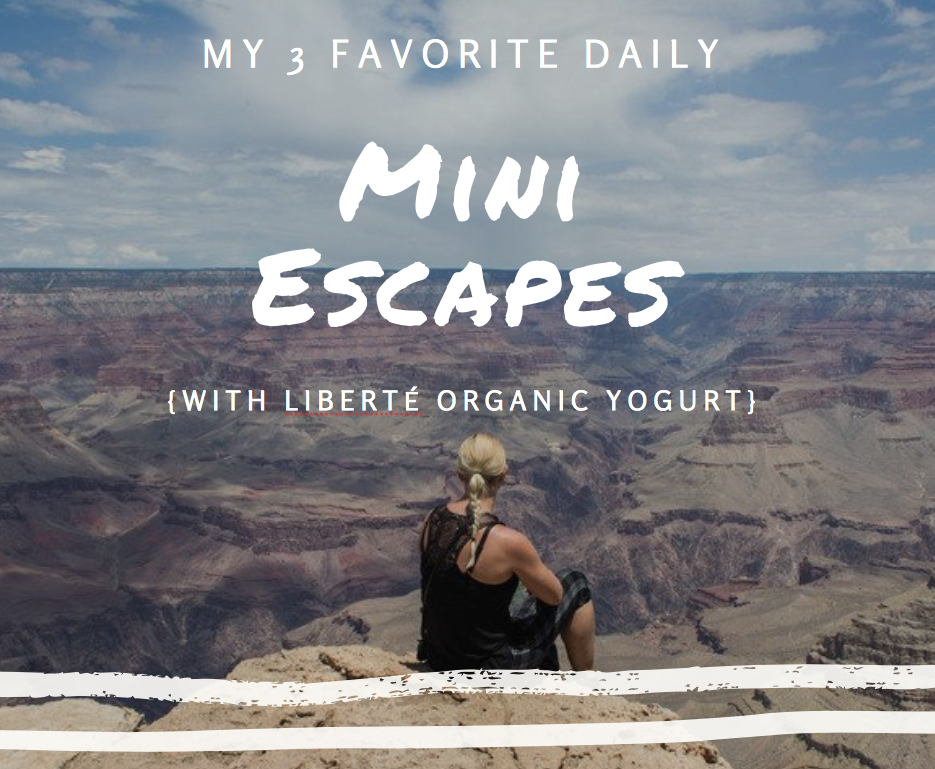 My 3 Favorite Daily Mini Escapes {with Liberté Organic Yogurt}