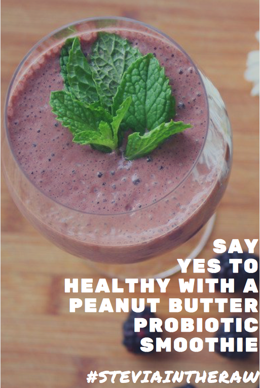 SAY YES TO HEALTHY WITH A PEANUT BUTTER PROBIOTIC SMOOTHIE