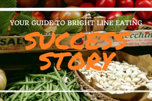 Why You Should Join Bright Line Eating - A Success Story