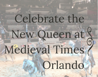 Celebrate The New Queen at Medieval Times Orlando