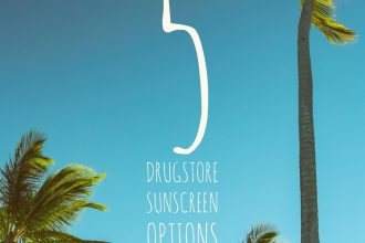 5 Drugstore Sunscreen Options