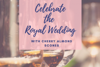 Celebrate the Royal Wedding with Cherry Almond Scones