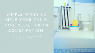 Simple Ways to Help Your Child Find Relief from Constipation {Giveaway}